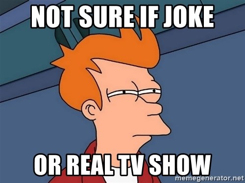 Futurama Fry - Not sure if joke or real tv show