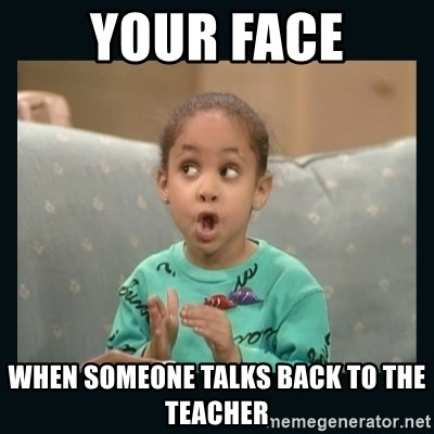 Raven Symone - YOUR FACE WHEN SOMEONE TALKS BACK TO THE TEACHER