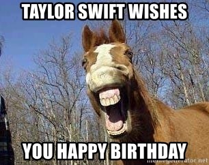 Horse - Taylor Swift Wishes you Happy Birthday
