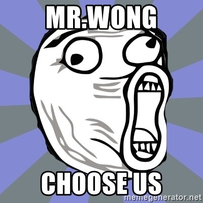 LOL FACE - Mr.Wong Choose us