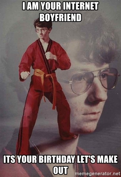 PTSD Karate Kyle - I am your internet boyfriend its your birthday let's make out