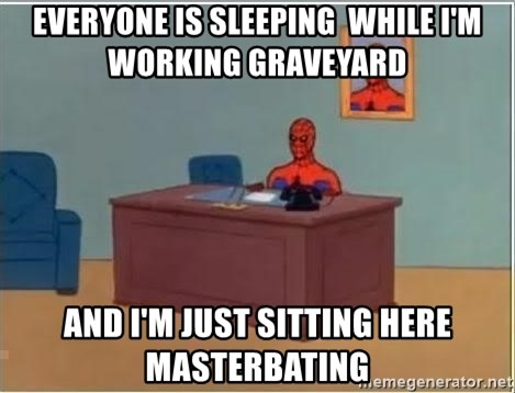 Spiderman Desk - Everyone is sleeping  while I'm working graveyard and I'm just sitting here masterbating