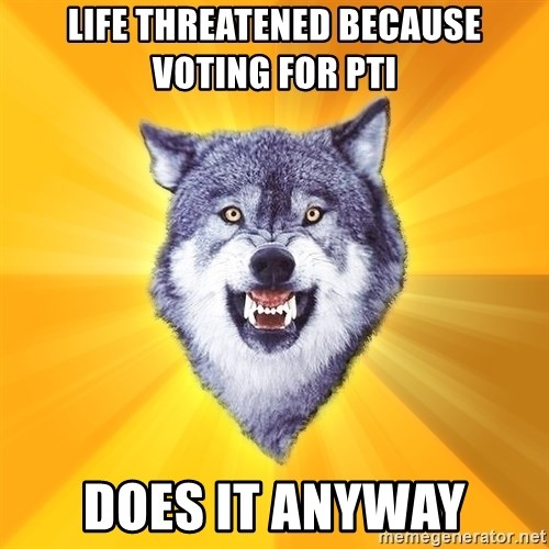 Courage Wolf - life threatened because voting for pti does it anyway
