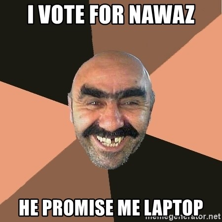 Provincial Man - i vote for nawaz he promise me laptop