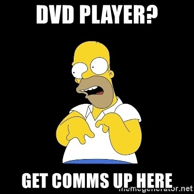 look-marge - DVD player? Get comms up here