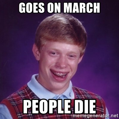 Bad Luck Brian - goes on March people die