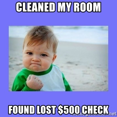 Baby fist - Cleaned My room Found Lost $500 check