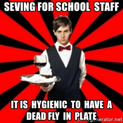 typical_off - seving for school  staff  it is  hygienic  to  have  a dead fly  in  plate
