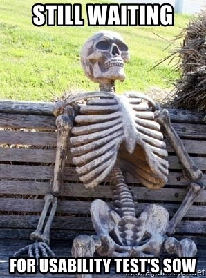 Waiting Skeleton - still waiting for usability test's sow