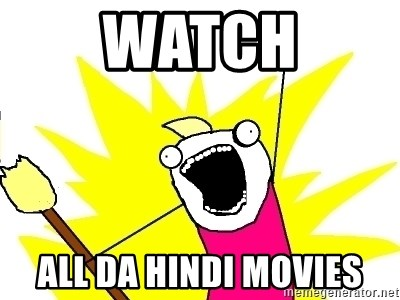 X ALL THE THINGS - watch all da hindi movies