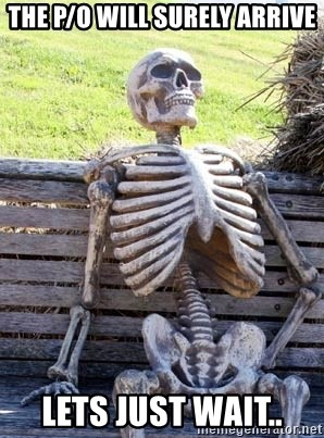 Waiting Skeleton - the P/O will surely arrive Lets just wait..