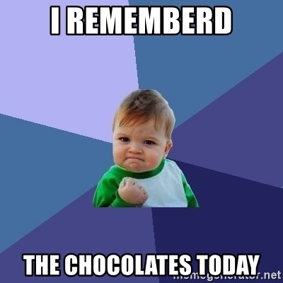 Success Kid - I REMEMBERD tHE CHOCOLATES TODAY