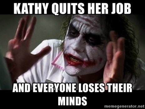 joker mind loss - Kathy quits her job and everyone loses their minds