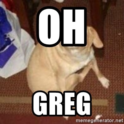 Oh You Dog - OH  Greg