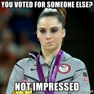 Not Impressed McKayla - you voted for someone else? Not impressed