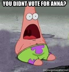 D Face Patrick - You didnt vote for anna?