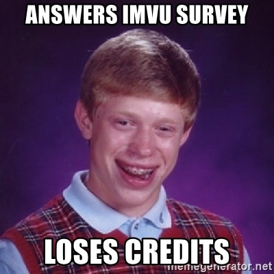 Bad Luck Brian - Answers imvu survey loses credits
