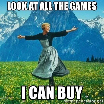 Look at All the Fucks I Give - Look at All the gamEs I can buy