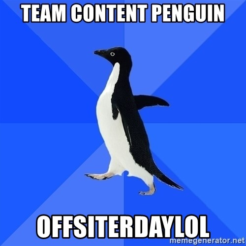 Socially Awkward Penguin - team content penguin offsiterdaylol