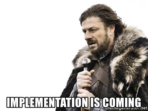 Winter is Coming -  Implementation is COming