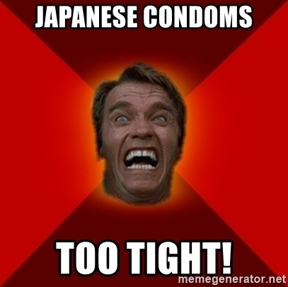 Angry Arnold - Japanese condoms too tight!