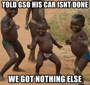 african children dancing - Told gso his car isnt done we got nothing else