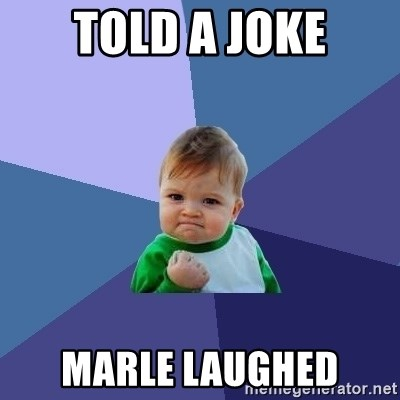 Success Kid - Told a joke Marle laughed