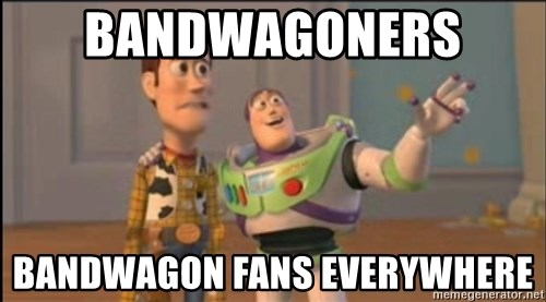 X, X Everywhere  - bandwagoners  bandwagon fans everywhere