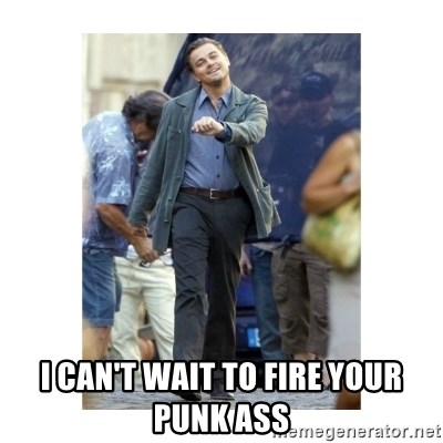 Leonardo DiCaprio Walking -  I can't wait to fire your punk ass
