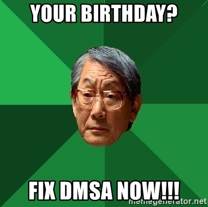 High Expectations Asian Father - Your birthday? FIX DMSA NOW!!!