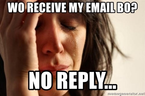 First World Problems - wo receive my email bo? No reply...