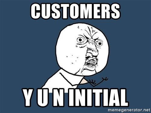 Y U No - customers Y U N INITIAL