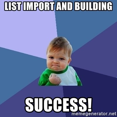 Success Kid - list import and building success!