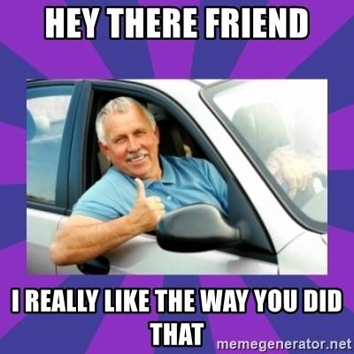 Perfect Driver - hey there friend i really like the way you did that