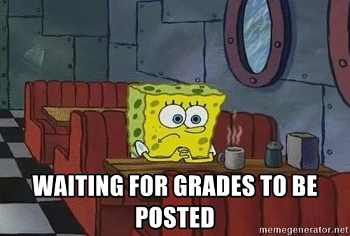 Coffee shop spongebob -  waiting for grades to be posted