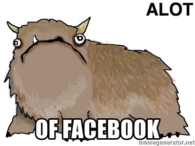 alot -  of facebook