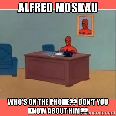 Masturbating Spider-Man - Alfred Moskau Who's on the phone?? Don't you know about him??