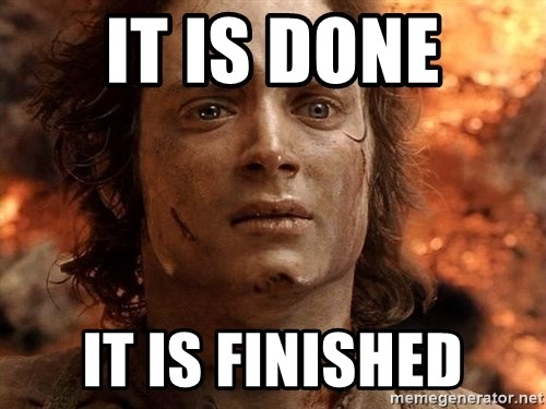 Frodo  - It is done it is finished