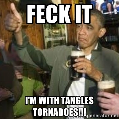 obama beer - FECK IT  I'M WITH TANGLES TORNADOES!!!