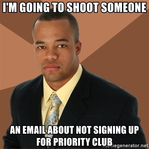 Successful Black Man - I'm going to shoot someone an email about not signing up for priority club