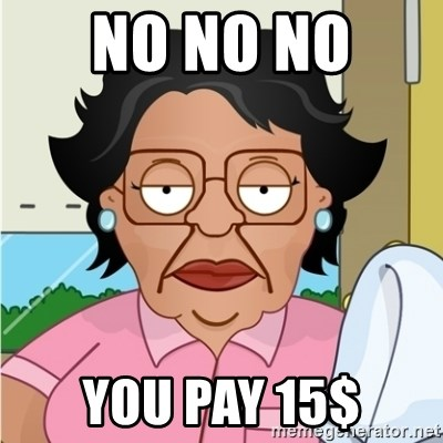Consuela - no no no  you pay 15$