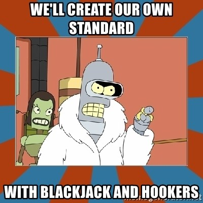 Blackjack and hookers bender - WE'LL CREATE OUR OWN STANDARD WITH BLACKJACK AND HOOKERS