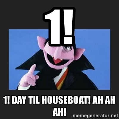 The Count from Sesame Street - 1! 1! Day til houseboat! Ah ah ah!