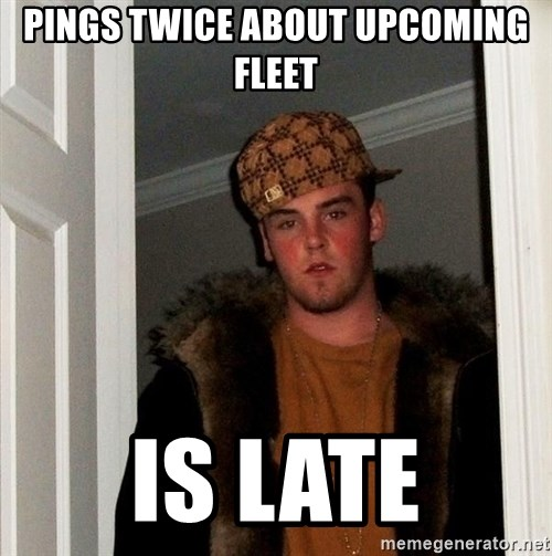 Scumbag Steve - pings twice about upcoming fleet Is late