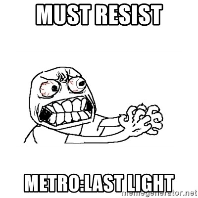 MUST RESIST - Must Resist Metro:Last Light