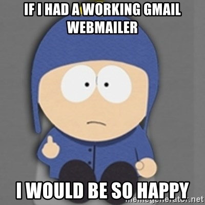 South Park Craig - if i had a working gmail webmailer I would be so happy