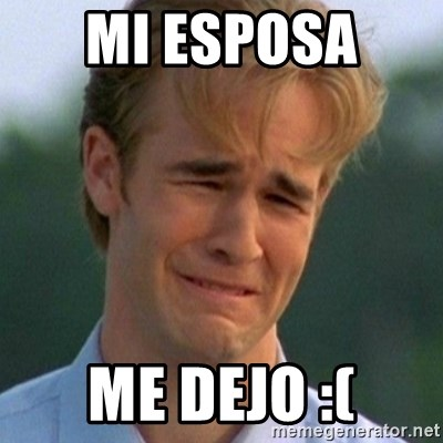 90s Problems - MI ESPOSA  ME DEJO :(