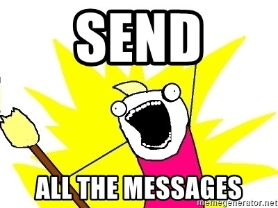 X ALL THE THINGS - Send All THe messages