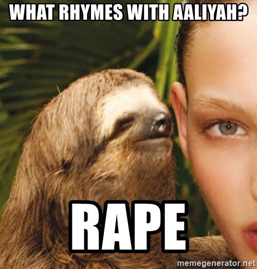 The Rape Sloth - What rhymes with Aaliyah? RAPE