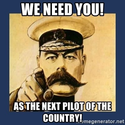 your country needs you - WE NEED YOU! AS THE NEXT PILOT OF THE COUNTRY!